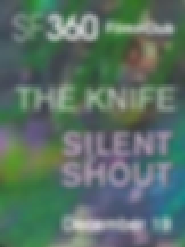 Silent Shout is listed (or ranked) 1 on the list The Best Knife Albums of All Time