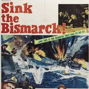 Sink the Bismarck! is listed (or ranked) 25 on the list The Greatest World War II Movies of All Time