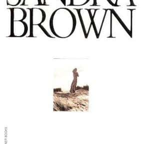 Hidden Fires is listed (or ranked) 17 on the list The Best Sandra Brown Books