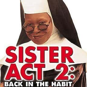 Sister Act 2: Back in the Habi is listed (or ranked) 5 on the list The Best Whoopi Goldberg Movies