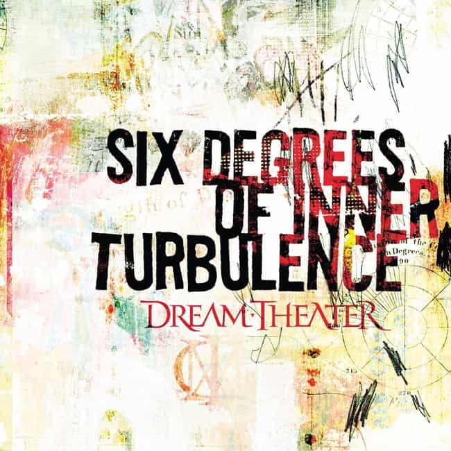 Six Degrees of Inner Turbulenc... is listed (or ranked) 4 on the list The Best Dream Theater Albums of All Time