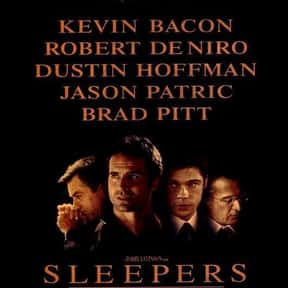 Sleepers is listed (or ranked) 17 on the list The Best Brad Pitt Movies