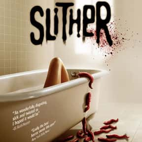 Slither is listed (or ranked) 7 on the list The Best Alien Horror Movies Ever Made