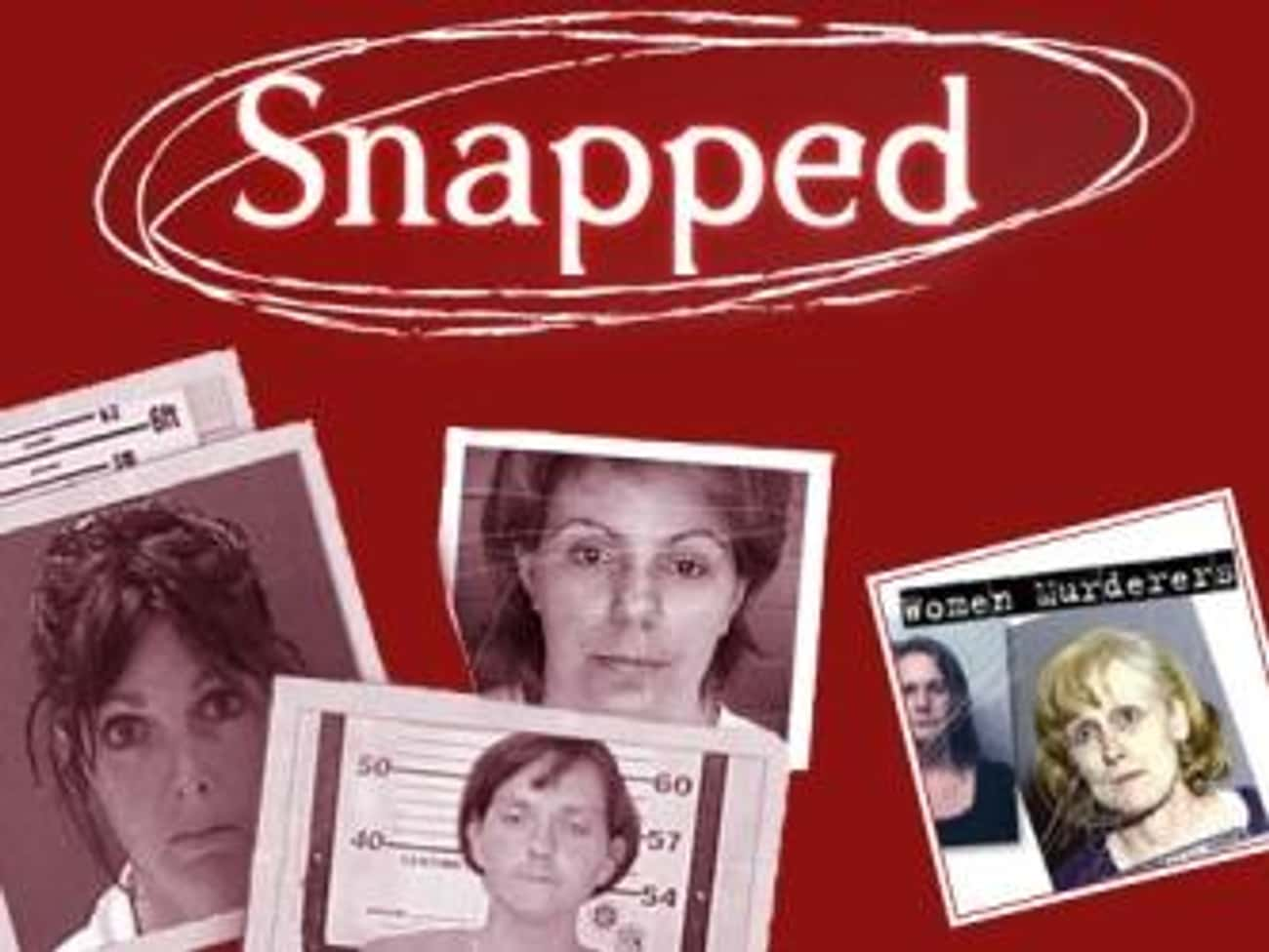 Snapped is listed (or ranked) 4 on the list What To Watch If You Love 'Dirty John'