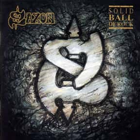 Solid Ball of Rock is listed (or ranked) 16 on the list The Best Saxon Albums of All Time