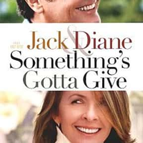 Something's Gotta Give is listed (or ranked) 18 on the list The Best Movies of 2003