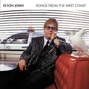 Songs From the West Coast is listed (or ranked) 10 on the list The Best Elton John Albums of All Time