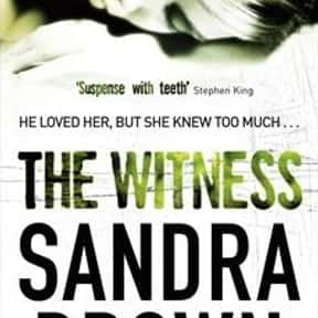 The Witness is listed (or ranked) 8 on the list The Best Sandra Brown Books
