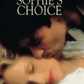 Sophie's Choice is listed (or ranked) 12 on the list The Most Utterly Depressing Movies Ever Made