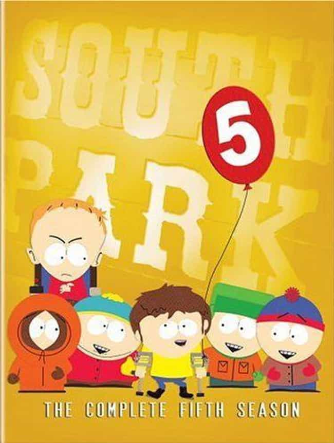 South Park - Season 5 is listed (or ranked) 8 on the list The Best Seasons of 'South Park'