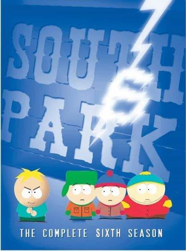 South Park - Season 6 is listed (or ranked) 3 on the list The Best Seasons of South Park