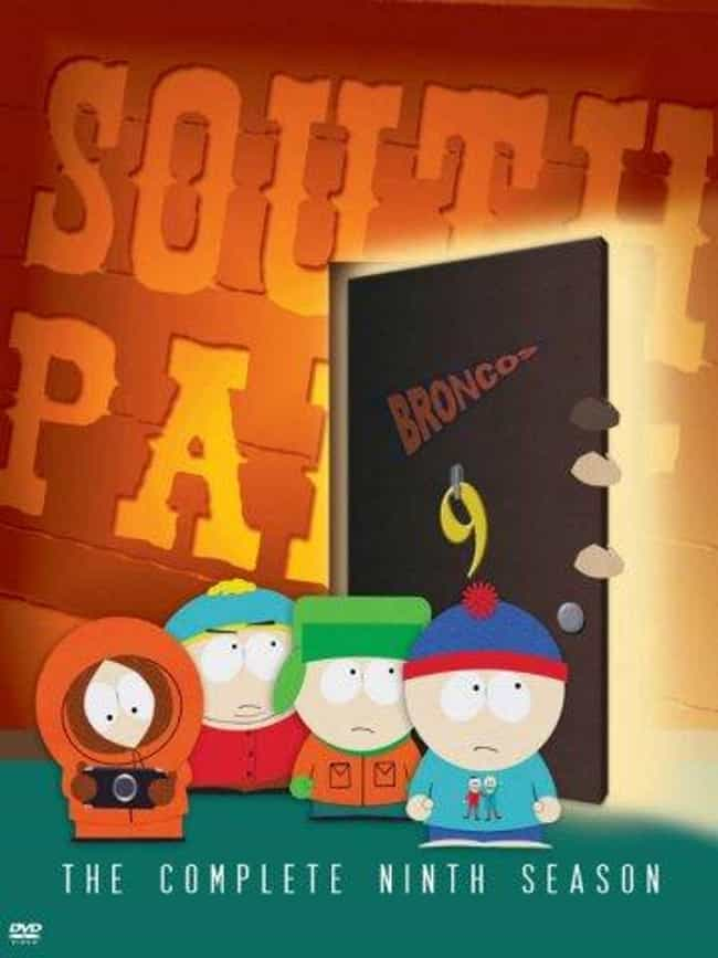 South Park - Season 9 is listed (or ranked) 7 on the list The Best Seasons of 'South Park'