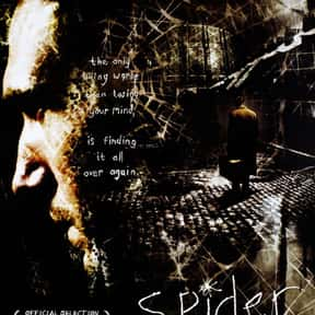 Spider is listed (or ranked) 24 on the list The Best Ralph Fiennes Movies