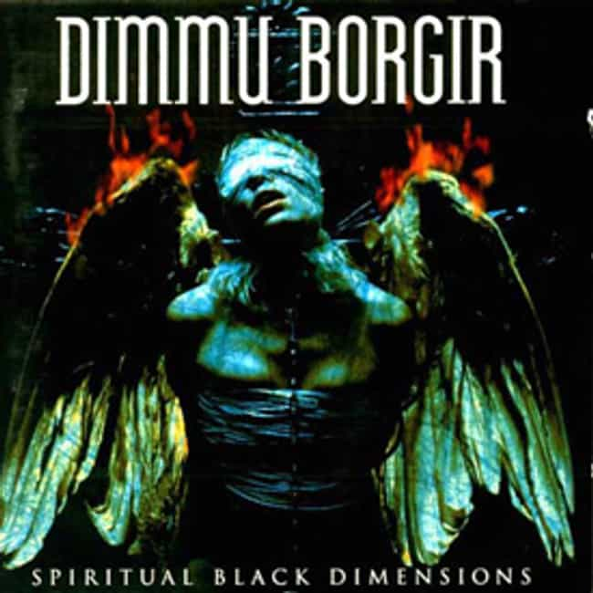 Spiritual Black Dimensio... is listed (or ranked) 3 on the list The Best Dimmu Borgir Albums of All Time