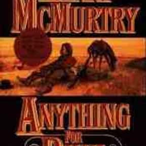 Anything for Billy is listed (or ranked) 2 on the list The Best Larry McMurtry Books