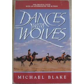 Dances with Wolves is listed (or ranked) 9 on the list The Best Books That Were Adapted Into Oscar-Winning Movies