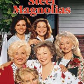 Steel Magnolias is listed (or ranked) 22 on the list The Best Ensemble Movies