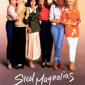 Steel Magnolias is listed (or ranked) 6 on the list Great Movies About Sick & Dying Children