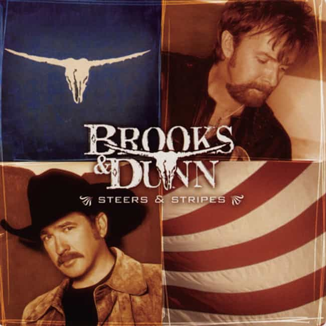 Steers and Stripes is listed (or ranked) 4 on the list The Best Brooks & Dunn Albums, Ranked