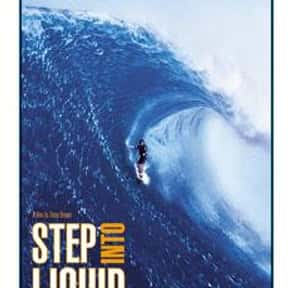 Step into Liquid is listed (or ranked) 7 on the list Catch A Wave With The Best Documentaries About Surfing