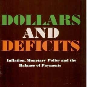 Dollars and deficits is listed (or ranked) 12 on the list The Best Milton Friedman Books