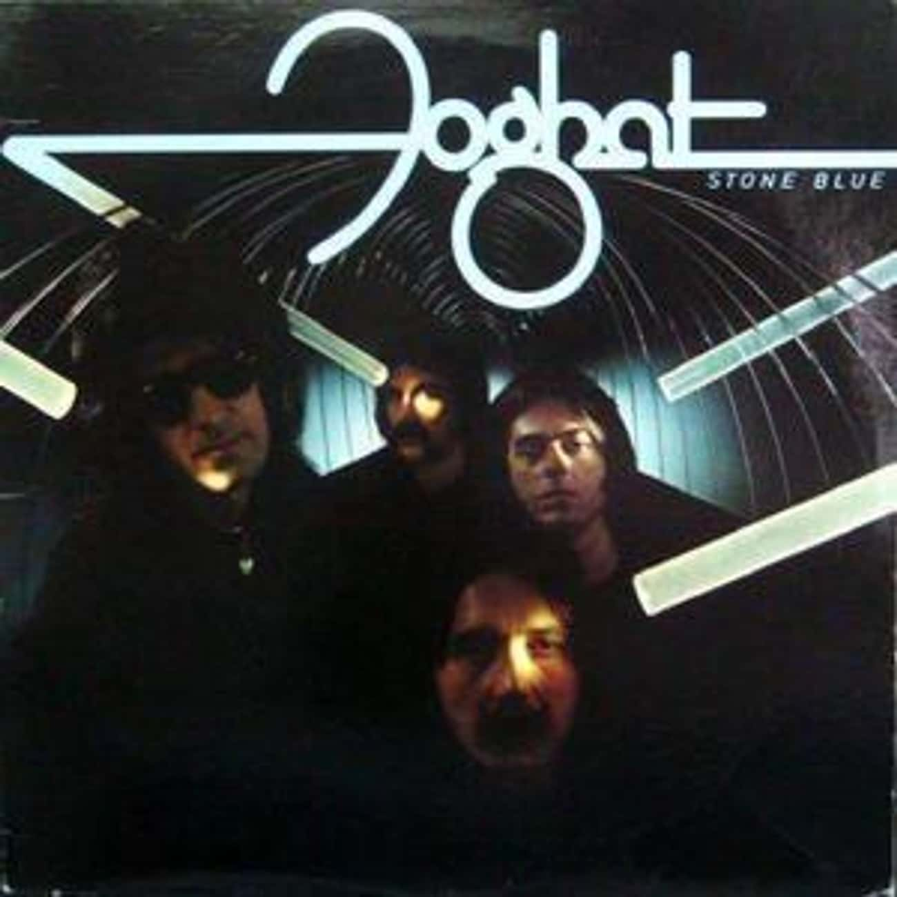 Stone Blue is listed (or ranked) 3 on the list The Best Foghat Albums of All Time