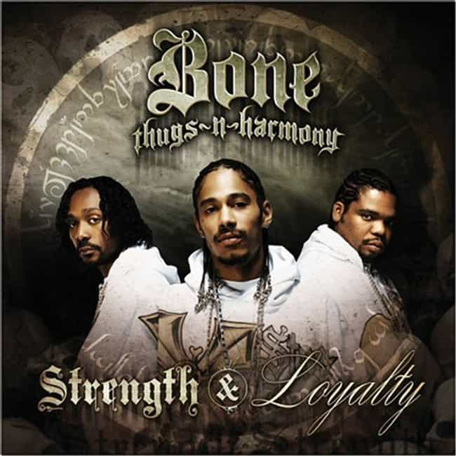 Strength & Loyalty is listed (or ranked) 4 on the list The Best Bone Thugs-N-Harmony Albums of All Time
