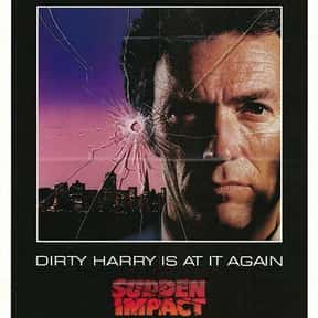 Sudden Impact is listed (or ranked) 14 on the list The Best Movies Directed by Clint Eastwood