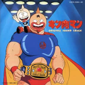 Kinnikuman is listed (or ranked) 18 on the list The Ugliest Anime Characters of All Time
