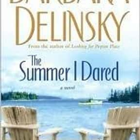 the Summer I Dared is listed (or ranked) 2 on the list The Best Barbara Delinsky Books