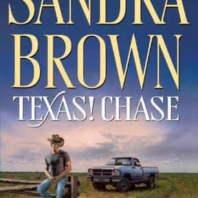 Texas ! Chase is listed (or ranked) 10 on the list The Best Sandra Brown Books