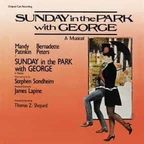 Sunday in the Park with George is listed (or ranked) 8 on the list The Best Broadway Musicals of the 80s