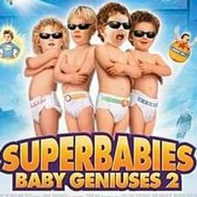 Superbabies: Baby Geniuses 2 is listed (or ranked) 6 on the list The Worst Sequels Of All Time