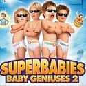 Superbabies: Baby Genius... is listed (or ranked) 8 on the list The Worst Sequels Of All Time
