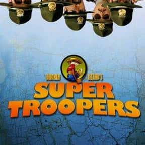 Super Troopers is listed (or ranked) 14 on the list The Funniest Movies of the 2000s