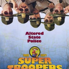 Super Troopers is listed (or ranked) 24 on the list The Best R-Rated Comedies