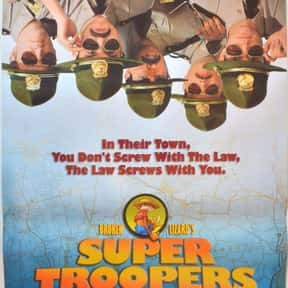 Super Troopers is listed (or ranked) 6 on the list The Best Comedies About the Workplace