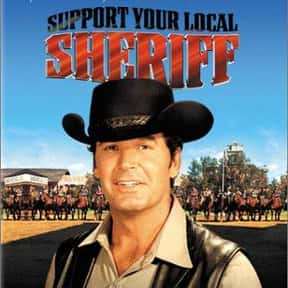 Support Your Local Sheriff! is listed (or ranked) 19 on the list The Greatest Western Movies of the 1960s