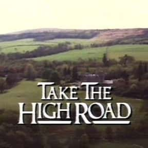 Take The High Road is listed (or ranked) 8 on the list The Very Best British Soap Operas, Ranked
