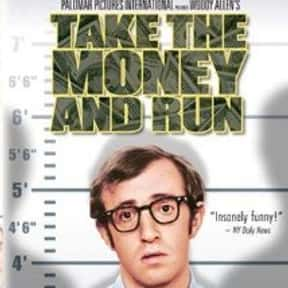 Take the Money and Run is listed (or ranked) 16 on the list The Best Woody Allen Movies