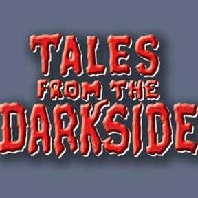 Tales from the Darkside is listed (or ranked) 9 on the list Shows That May Be Just Too Scary For TV