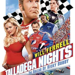 Talladega Nights: The Ballad o is listed (or ranked) 16 on the list The Best Car Racing Movies That Really Put The Pedal To The Metal