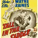 Tall in the Saddle is listed (or ranked) 49 on the list The Best John Wayne Movies of All Time, Ranked