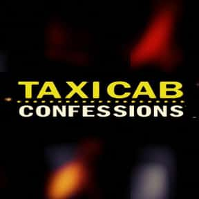 Taxicab Confessions is listed (or ranked) 11 on the list The Best 1990s Reality Shows