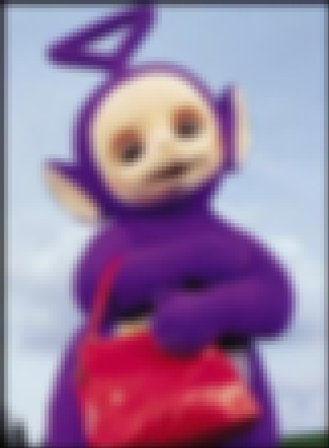 Teletubbies is listed (or ranked) 6 on the list 10 Kids Movies and TV Shows That Terrify Conservatives