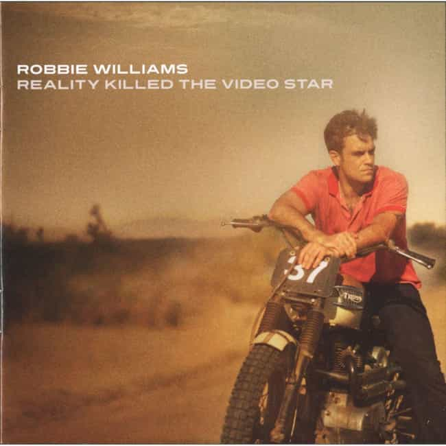 Reality Killed the Video Star is listed (or ranked) 3 on the list The Best Robbie Williams Albums of All-Time