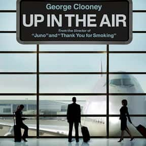 Up in the Air is listed (or ranked) 3 on the list The Best George Clooney Movies