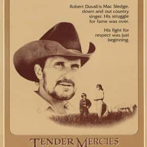 Tender Mercies is listed (or ranked) 11 on the list The Best Robert Duvall Movies