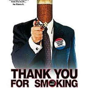 Thank You for Smoking is listed (or ranked) 21 on the list The Best Intelligent Comedies Of All Time