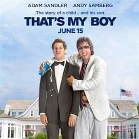 That's My Boy is listed (or ranked) 22 on the list The Best and Worst of Adam Sandler